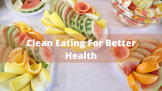 clean eating for better health